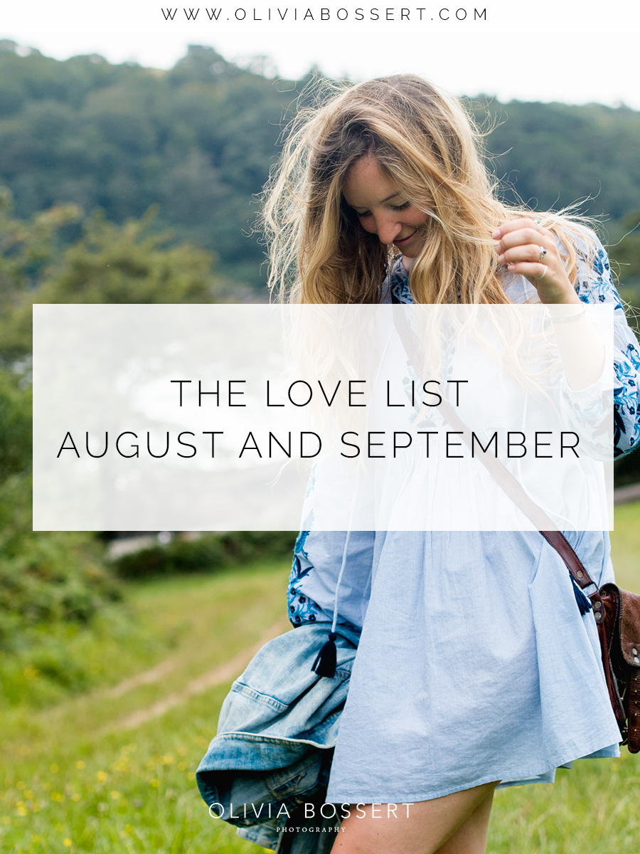 THE LOVE LIST // August and September // www.oliviabossert.com // favourites, monthly favourites