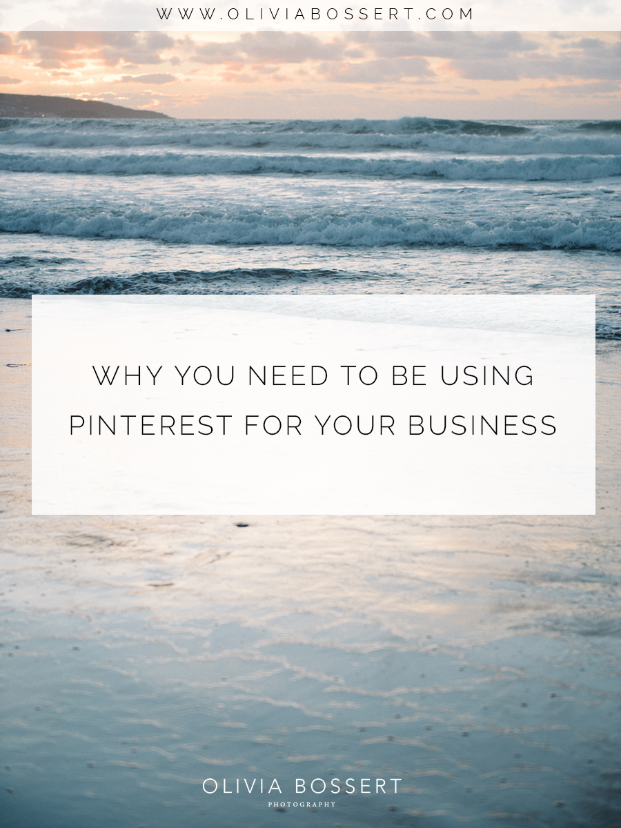 Why You Need To Be Using Pinterest For Your Business // www.oliviabossert.com // Business advice, small business, blogging, lifestyle business, lifestyle blog, pinterest tips, business tips, entrepreneur