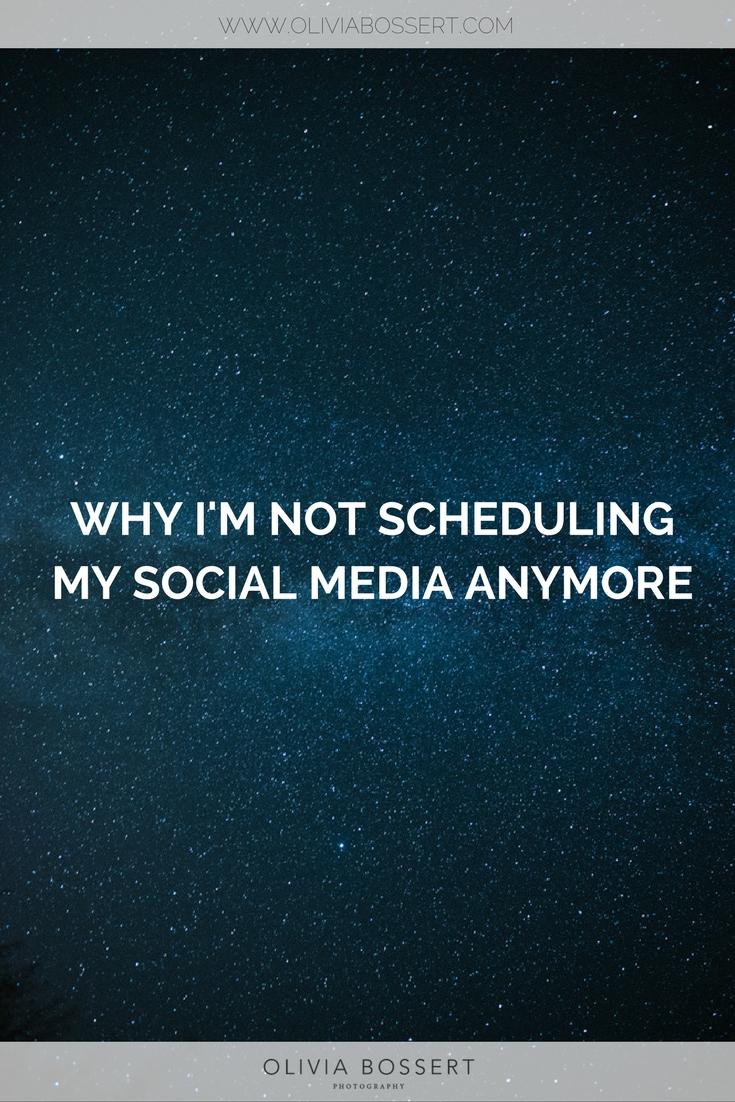 Why I'm Not Scheduling Social media Anymore // www.oliviabossert.com // #socialmedia #socialmediatips #instagramtips #businesstips #businesslife #smallbiz social media tips, social media for business, life, scheduling