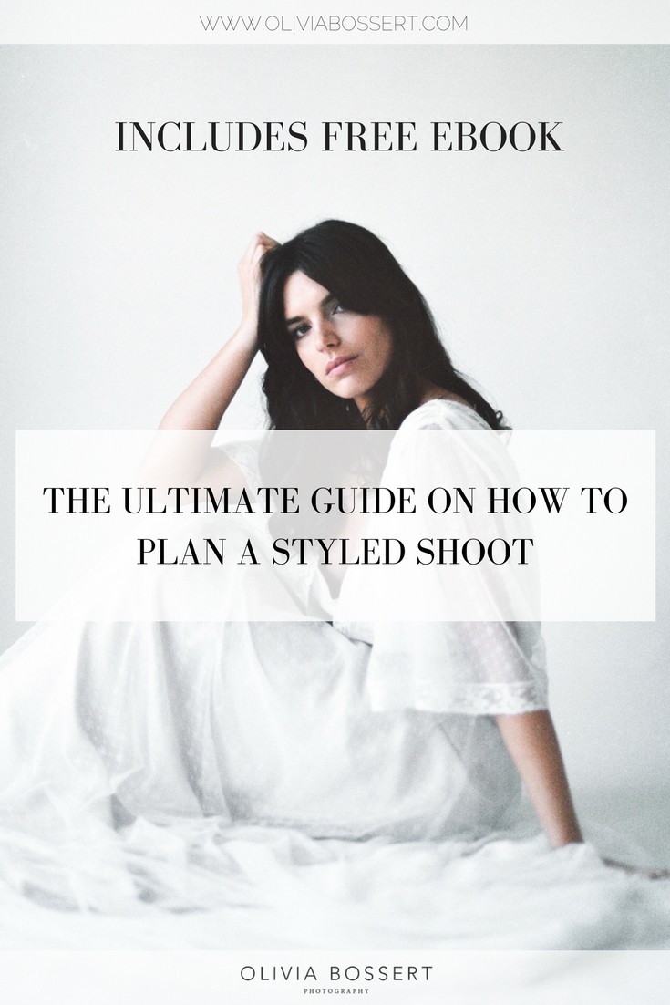 The Ultimate Guide On How To Plan A Styled Shoot // CLICK HERE TO READ THE ARTICLE // www.oliviabossert.com // wedding photography, wedding planning, wedding editorial
