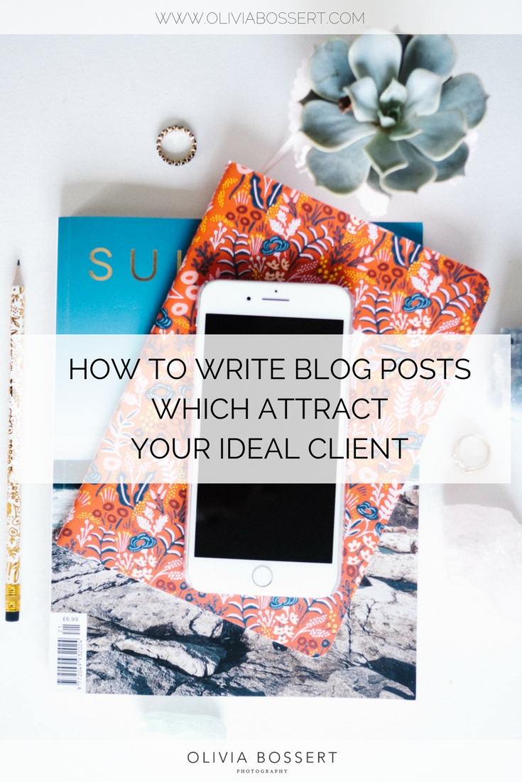 How To Write Blog Posts Which Attract Your Ideal Client // www.oliviabossert.com // flat lay, business, how to grow your business, blogging, how to blog, ideal client, target market, social media, step by step guide #blogging #targetmarket #idealclient #blogpost