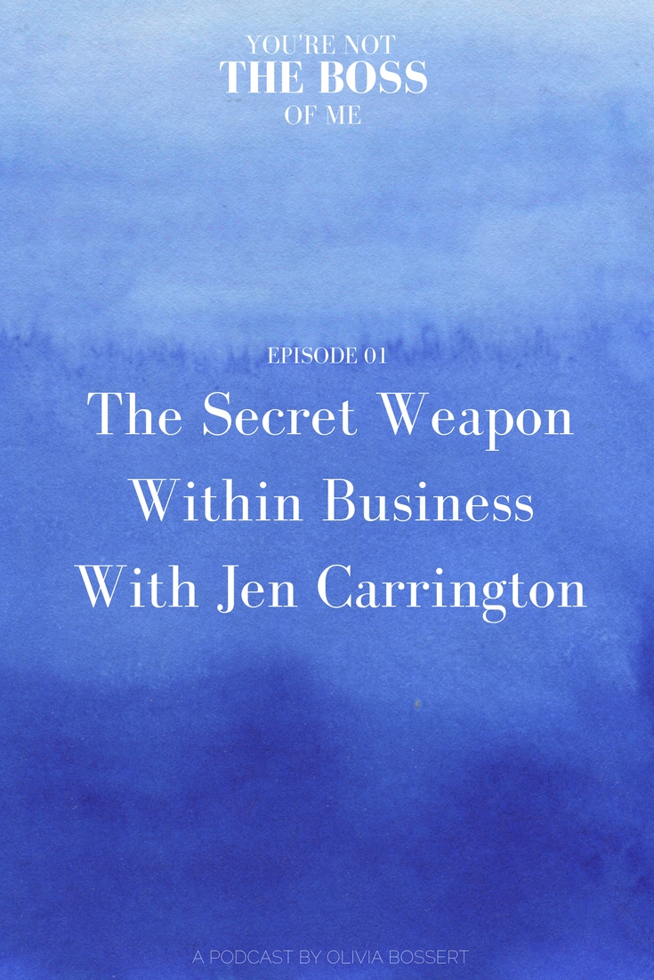 The Secret Weapon Within Business with Jen Carrington // Podcast for Creative Business Owners // www.oliviabossert.com // listen on itunes or stitcher, or on desktop by clicking here! // creative business, entrepreneur, business owner, women in business, slow living, blogging, content creation, female entrepreneur, UK business owner, cornwall, podcaster