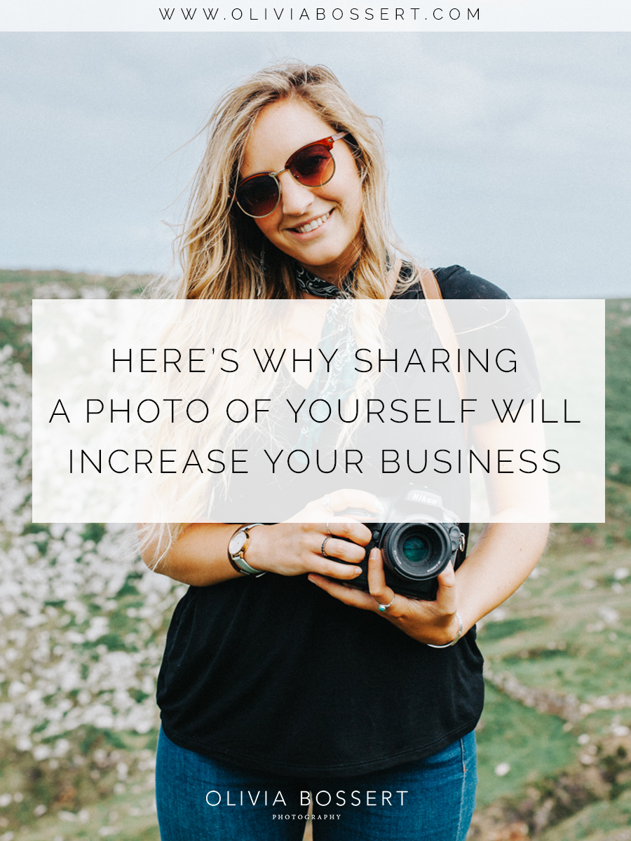 Here's+Why+Sharing+A+Photo+of+Yourself+Will+Increase+Your+Business+%2F%2F+www.oliviabossert.jpeg