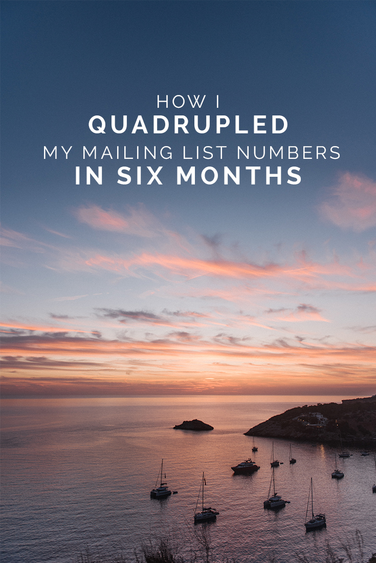 How I Quadrupled My Mailing list Numbers in Six Months // www.oliviabossert.com // mailing list, subscribers, grow your list, email list, newsletter, email marketing, marketing tips, email tips, direct marketing, ideal client, social media tips, business tips, photography business tips, cornwall, photographer