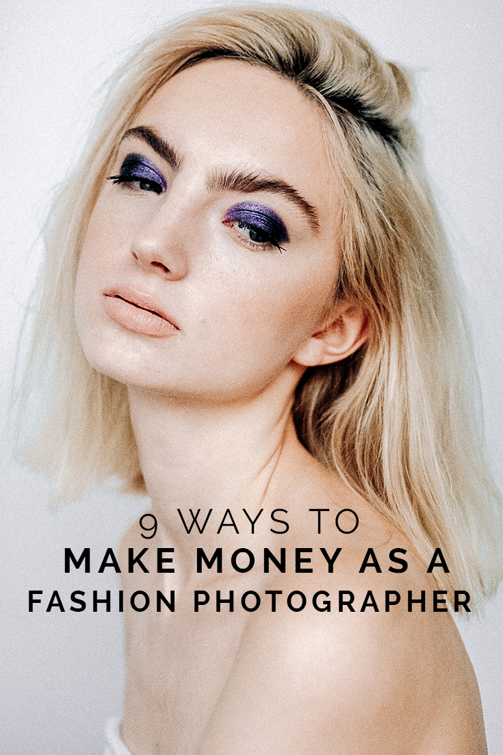 9 Ways To Make Money As A Fashion Photographer // www.oliviabossert.com // money, income, freelance, fashion photography, making money, earning money, how to earn money, how to go freelance, how to be a fashion photographer, fashion photography tips