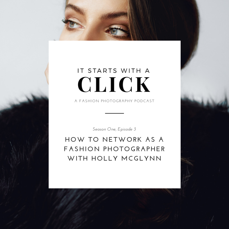 S1 Ep3 How To Network As A Fashion Photographer with Holly McGlynn