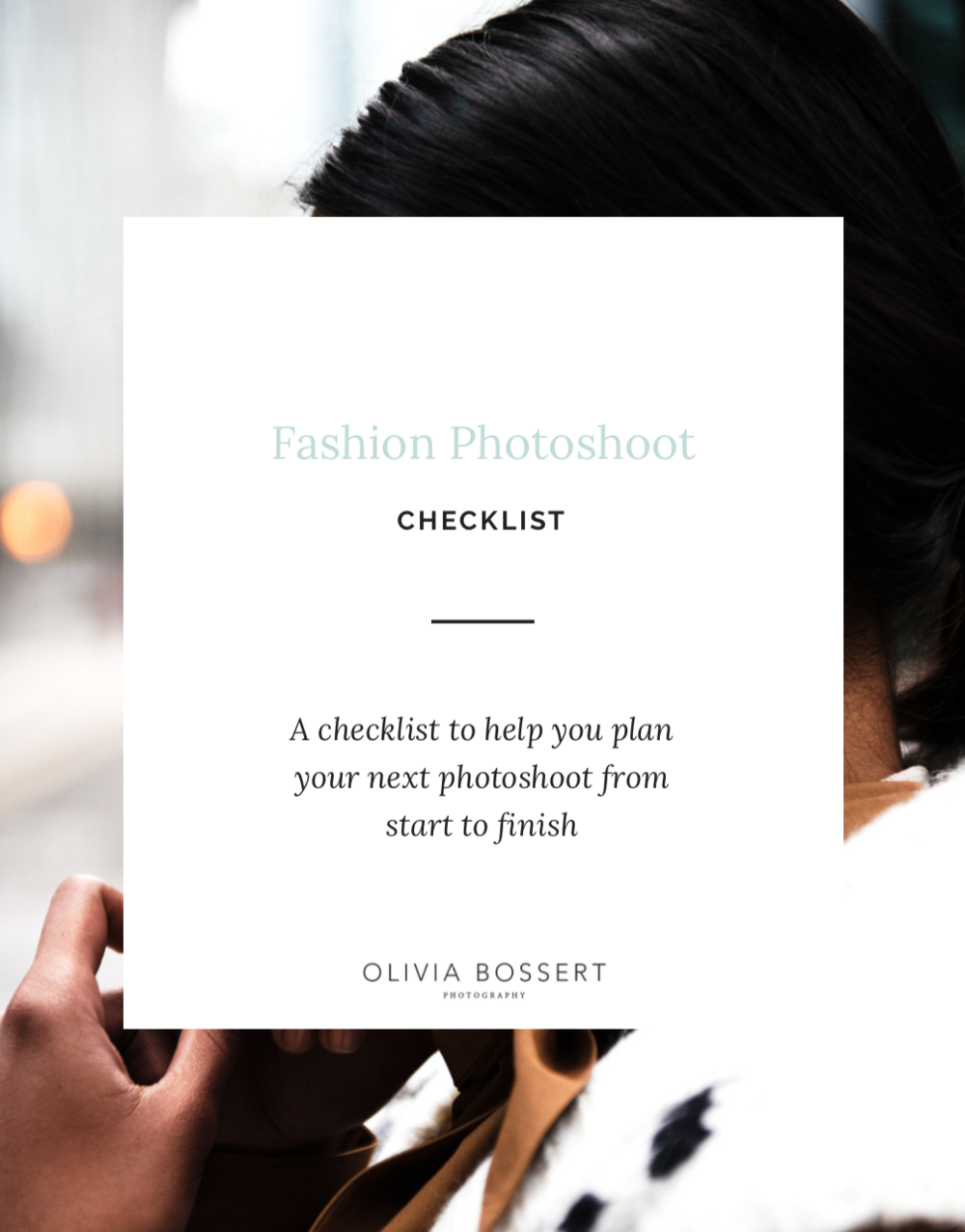 Free Fashion Photoshoot Checklist // Never Forget Anything Ever Again! // www.oliviabossert.com // fashion photography tips, fashion photographer, fashion, checklist, free download, freebie, free checklist, freelance photography, UK photographer, photography advice, photography help, photography mentor