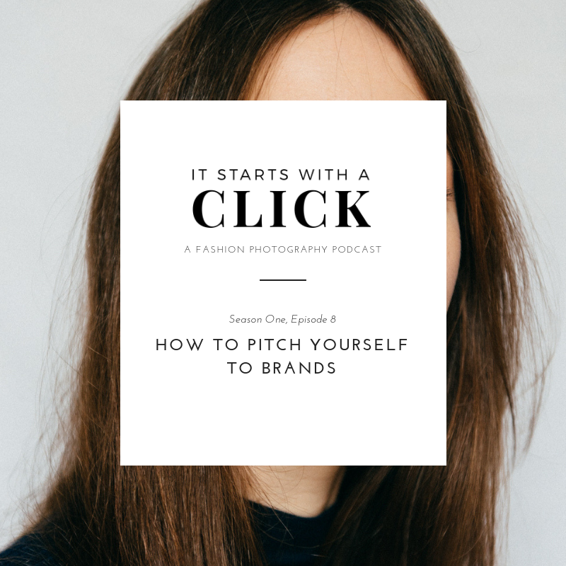 How To Pitch Yourself To Brands // www.oliviabossert.co // It Starts With A Click - A fashion photography podcast // fashion photography, pitching, cold emailing, cold calling, pitching to brands you want to work with, pitching to brands as a photographer, how to pitch to brands