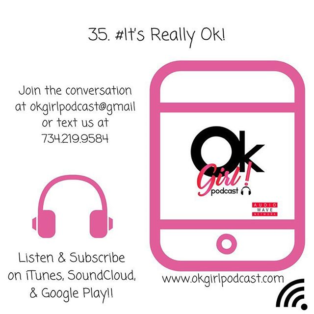 @okgirlpodcast Episode 35  is available now on SoundCloud & ITunes !! 🌊🌊🌊 #Fashion #Beauty  #share #rate #podcast #audiowavenetwork #Podsincolor #pnkpnda #Timmy #Detroit #OkGirl #dopeblackpods
