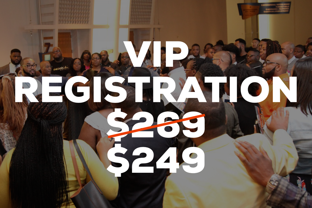 VIP Registration - Less Than 300 Spots Left  - • Access To All 42 Sessions, Clinics & Panels • Upgraded Custom Resources & Materials• VIP Seating In All Evening Services including the Friday Night Broadcast live on The Word Network• VIP Seating In All Day Sessions • Special VIP Luncheon w/ Our Host & Select Special Guests