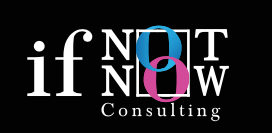 If Not Now Consulting