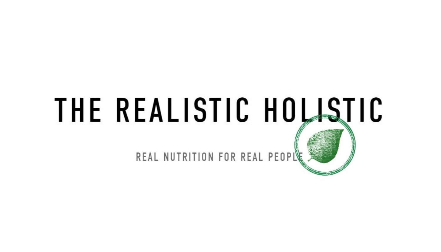 The Realistic Holistic