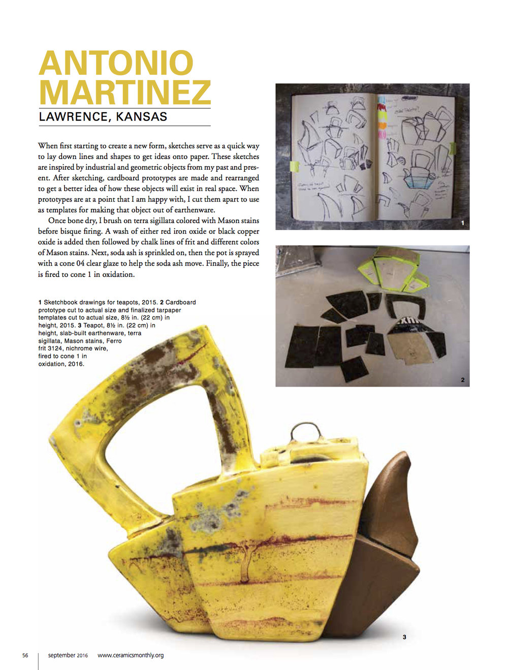 Ceramics Monthly, Issue: September 2016, pg. 56. http://ceramicartsdaily.org/ceramics-monthly/from-idea-to-finished-form-2016-antonio-martinez/