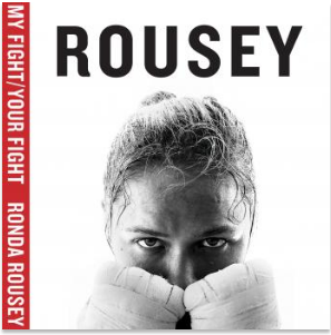 My Fight / Your Fight By  Ronda Rousey, Maria Burns-Ortiz