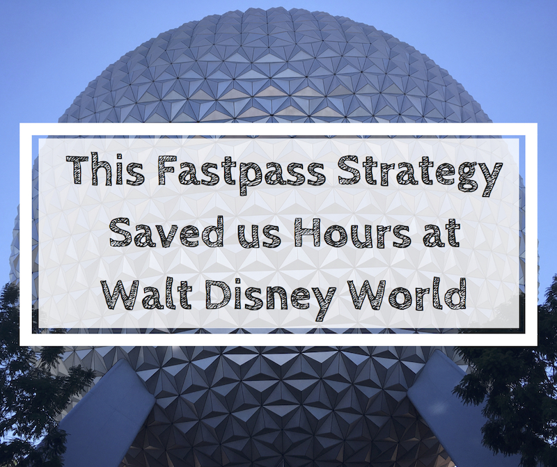We saved hours using our Fastpass strategy!