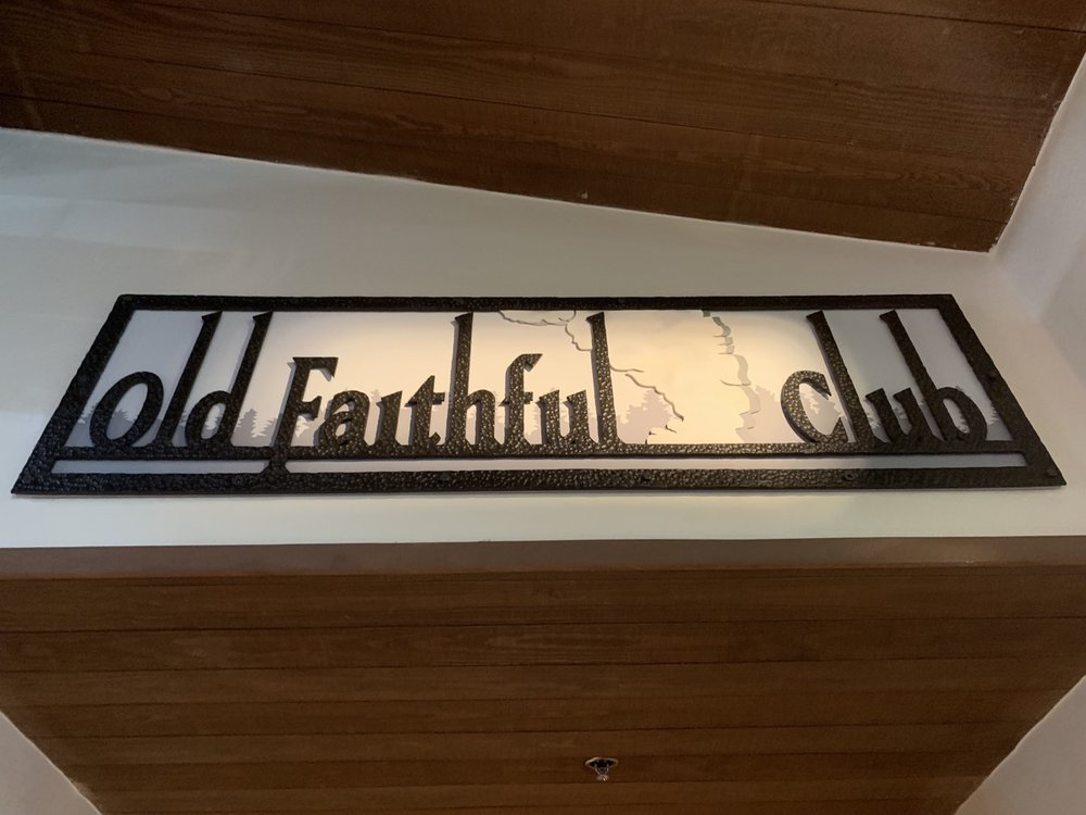 The entry sign at the Old Faithful Club!