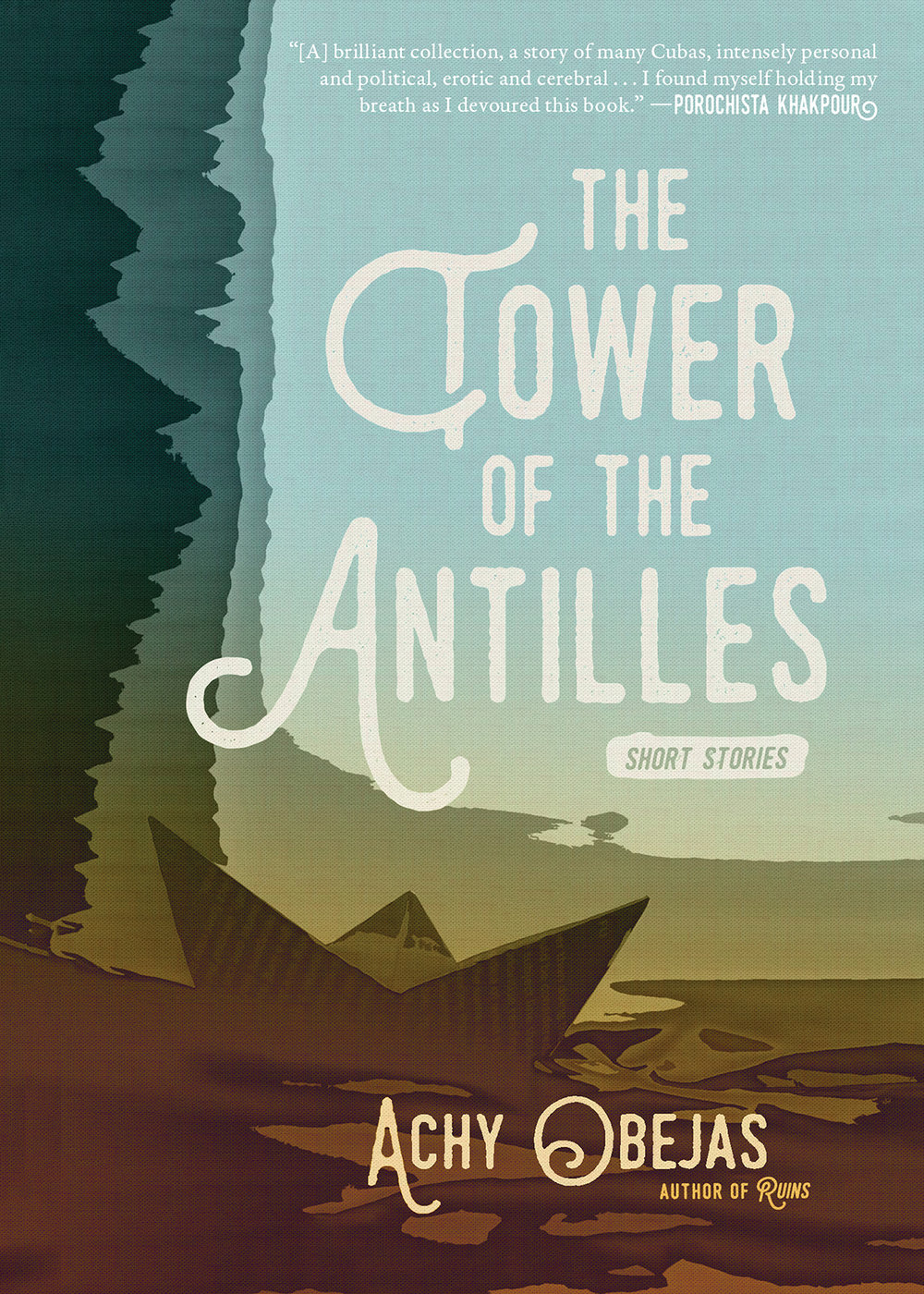 The Tower of the Antilles , Achy Obejas. Akashic Books, July 2017. 160 pp.