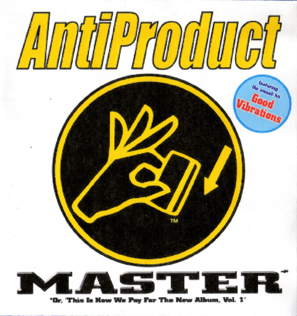 Antiproduct ‎– Master (Or, 'This Is How We Pay For The New Album, Vol. 1') 2006