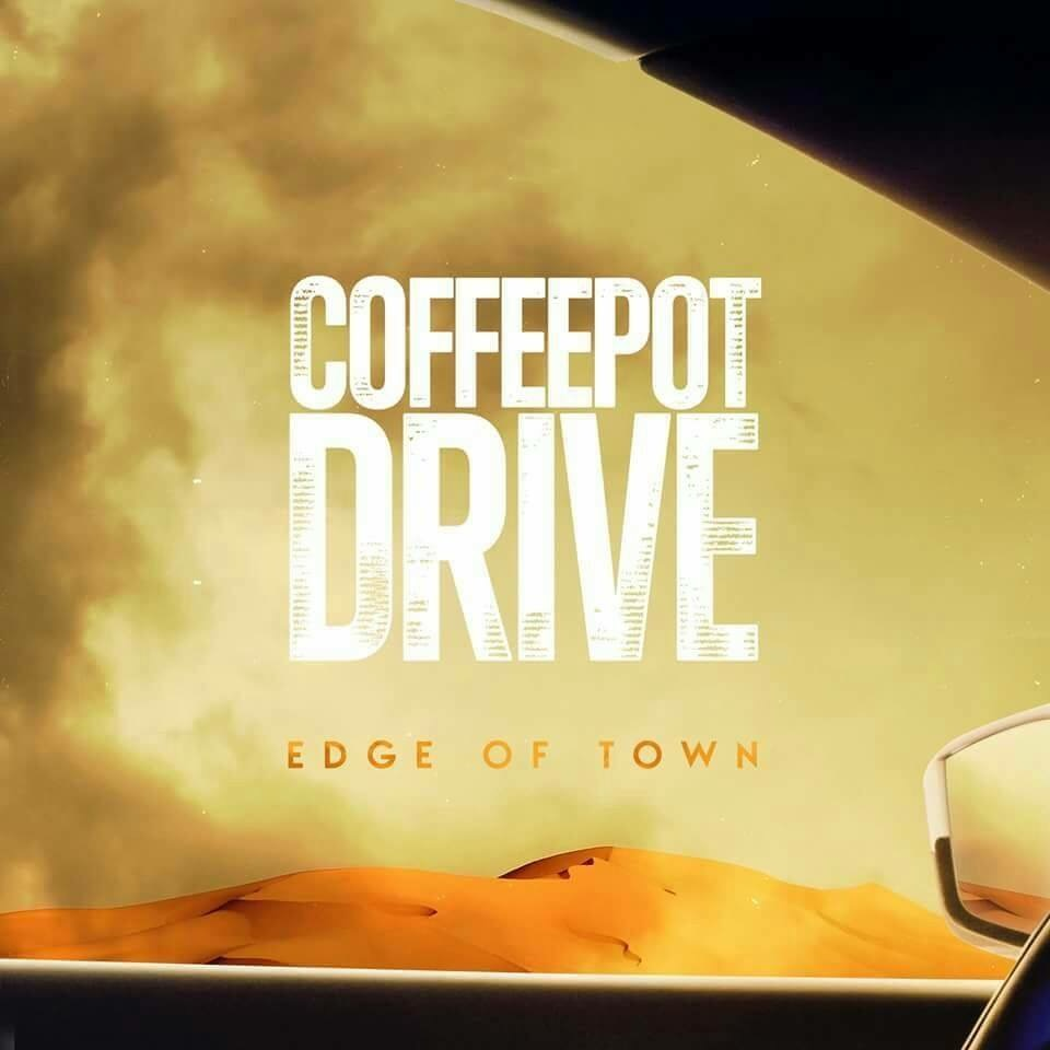 Coffee Pot Drive - Edge Of Town 2015