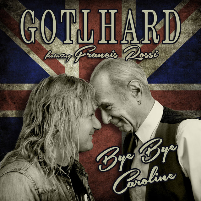 Gotthard feat Francis Rossi - Bye Bye Caroline 2018