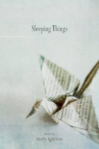 Sleeping Things  by Holly Iglesias