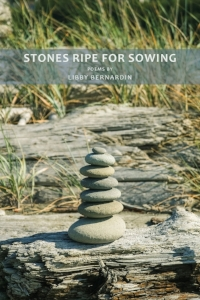 Stones Ripe for Sowing  by Libby Bernardin