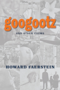 Googootz and Other Poems  by Howard Faerstein