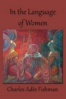 John Guzlowski    Review of Charles Adés Fishman's In the  Language of Women