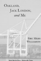 Interview with Eric Miles Williamson   ,  author of  Oakland, Jack London, and Me