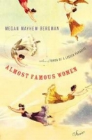 Sarah McCraw Crow    Review of  Almost Famous Women  by Megan Mayhew Bergman