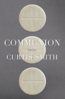 Review of  Communion  by Curtis Smith