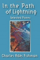 John Guzlowski    Review of In the Path of Lightning: Selected Poems by Charles Ades Fishman