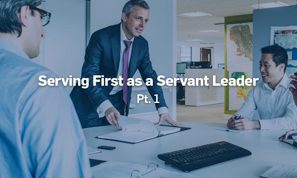 serving first as a servant leader pt 1 header.jpg