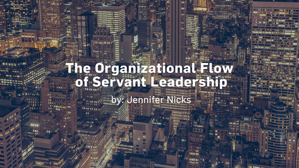 The Organizational Flow of Servant Leadership 1920x1080.jpg