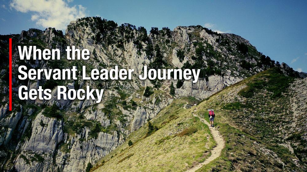 When the Servant Leader Journey Gets Rocky 1920x1080.jpg