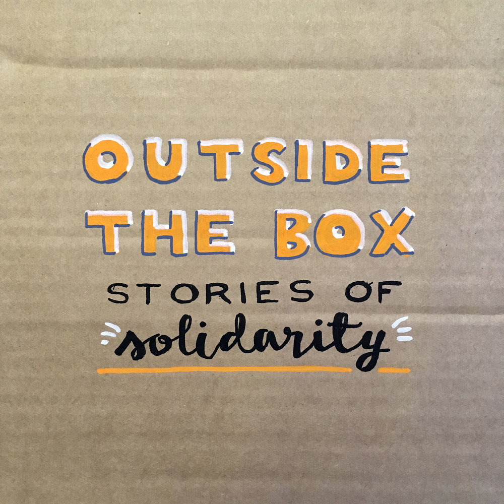 Outside the Box: Stories of Solidarity