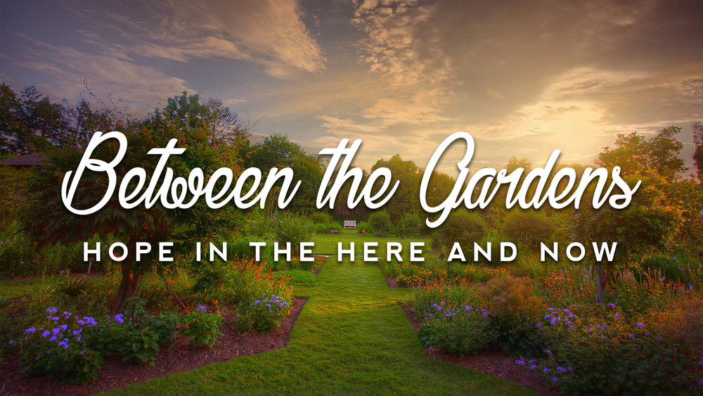 Gardens Sermon Graphic.jpg