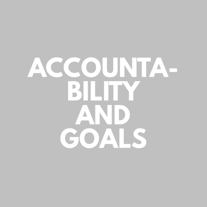 Accountability and Goals
