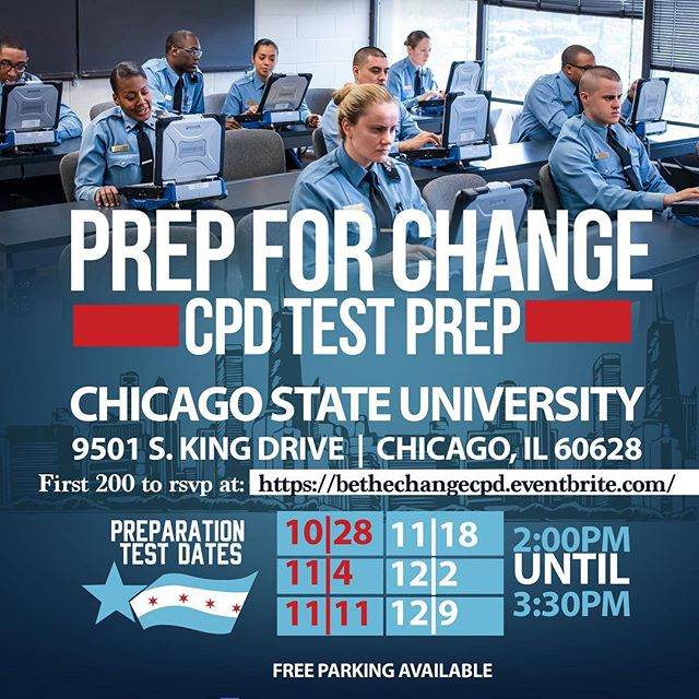 "Congratulations on completing the application! Prepare for the exam at the ""Prep For Change"" event tomorrow Saturday 10/28 from 2-3:30pm at Chicago State University. Chicago Police Officers will be there to guide you through the practice exam and answer any questions! RSVP at the link http://bethechangecpd.eventbrite.com/"