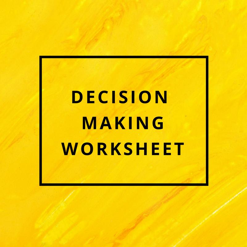 Decision Making Worksheet — Less Stress DDS