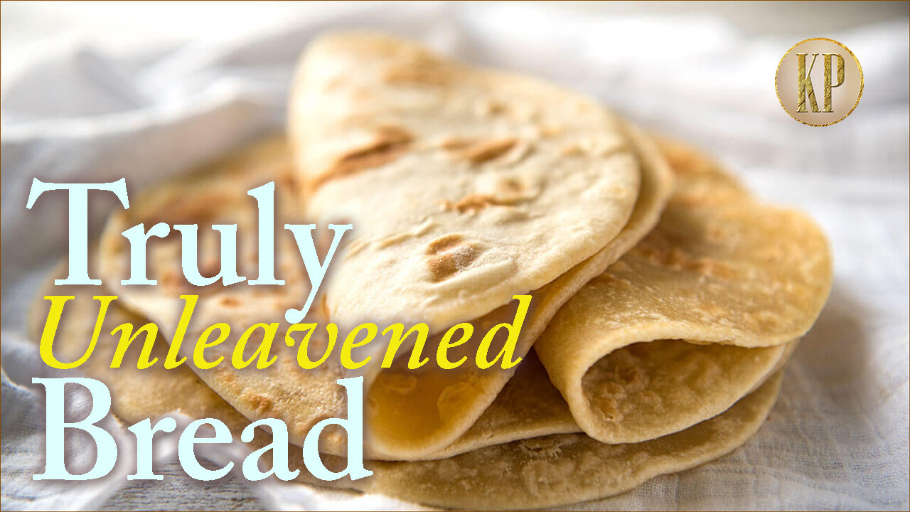 Truly Unleavened Bread — Kingdom Preppers