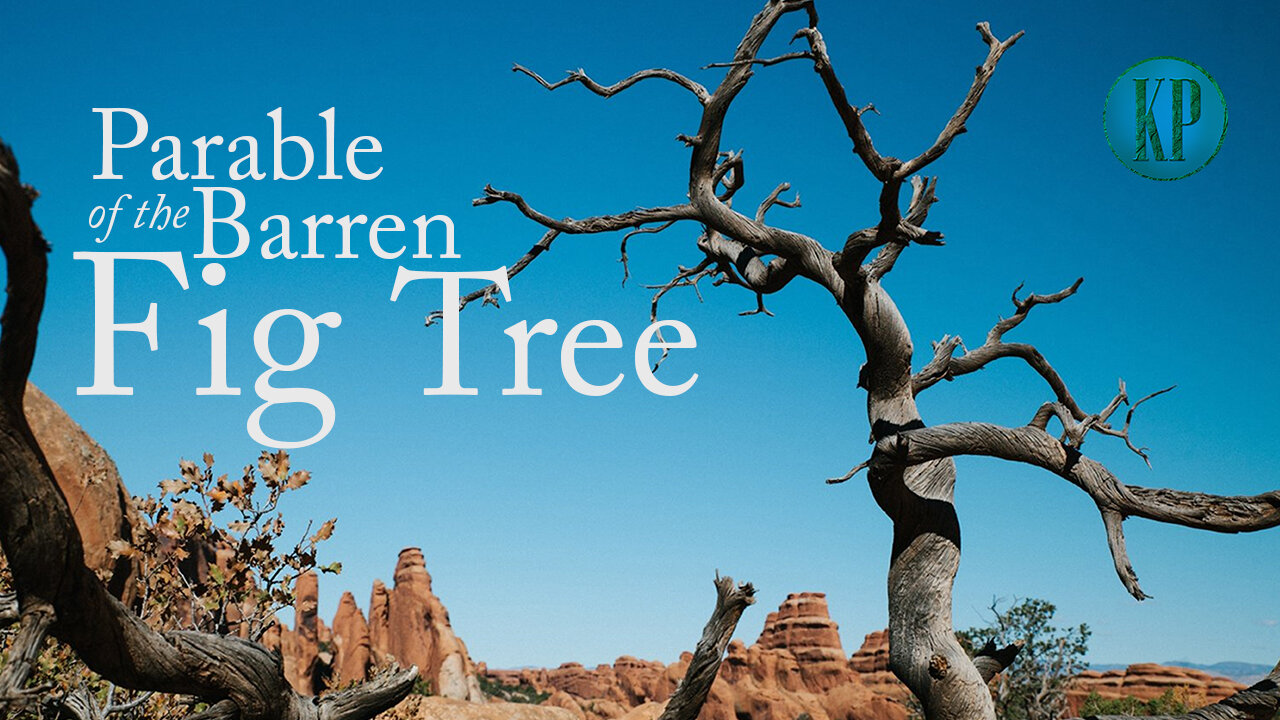 Parable of the Barren Fig Tree — Kingdom Preppers