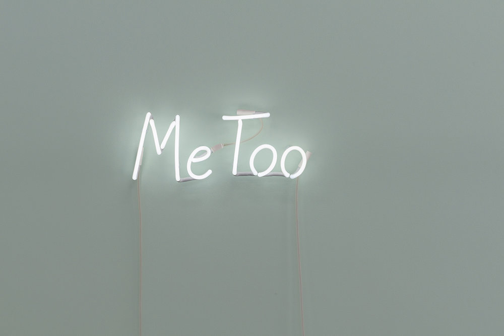 Kate Just, Me Too , 2018, Neon Sign,20 x 50 cm