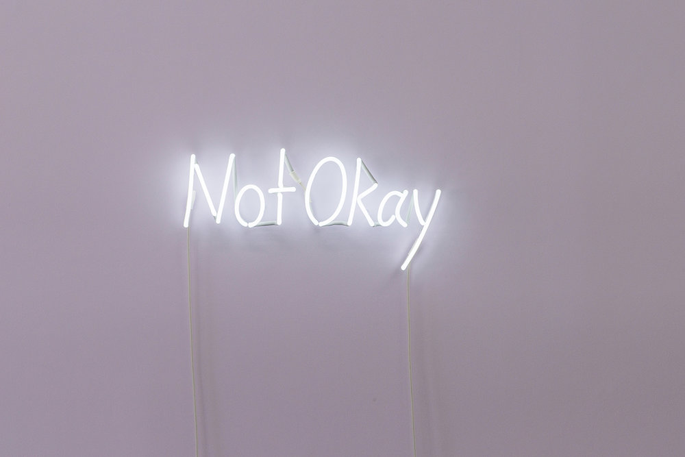 Kate Just,  Not Okay , 2018, Neon Sign, 20 x 70 cm