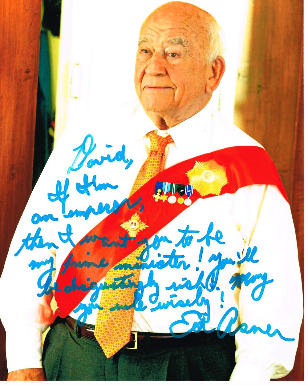 David, If I'm an emperor, then I want you to be my prime minister…  Ed Asner