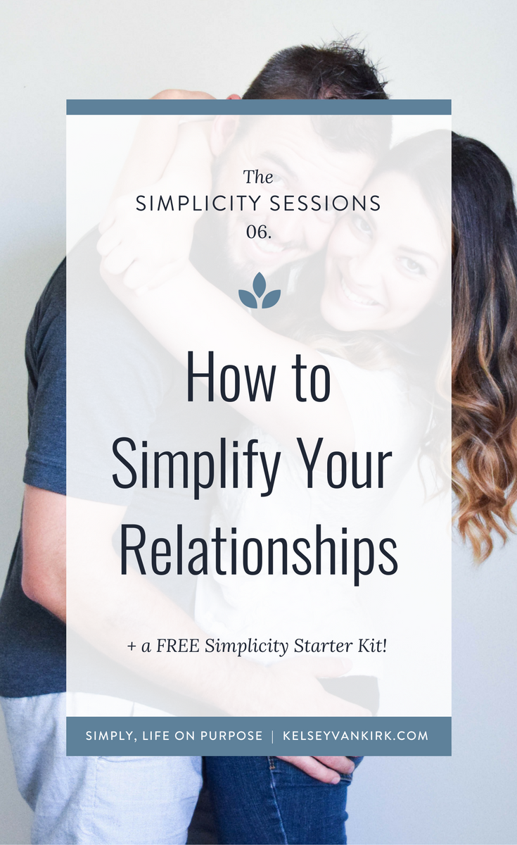 The Simplicity Sessions: How to Simplify Your Relationships