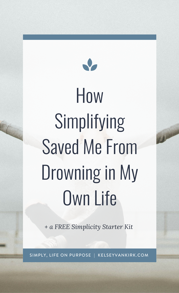 How Simplifying Saved Me From Drowning in My Own Life.png