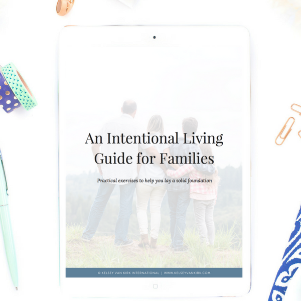 An Intentional Living Guide for Families