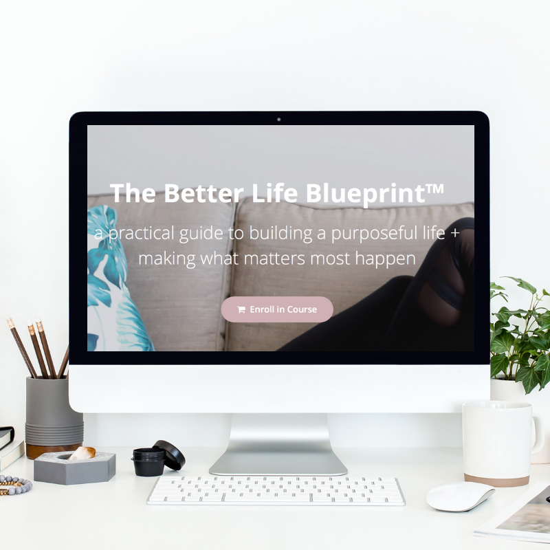 The Better Life Blueprint™ | The Better Life Project™ with Kelsey Van Kirk