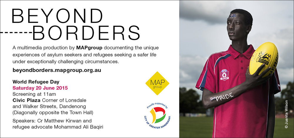 Dandenong World Refugee Day Screening - On Saturday 20 June, the Beyond Borders multimedia production was screened at Dandenong, to mark World Refugee Day. Thank you to Cr. Matthew Kirwan and refugee advocate Mohammad Ali Baqiri who spoke and City of Greater Dandenong for their support.s.